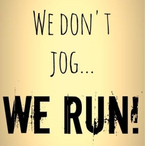 we-dont-jog-we-run
